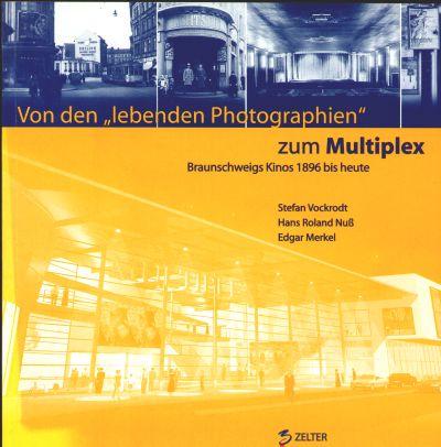 """Von den """"lebenden Photographien"""" zum Multiplex"""